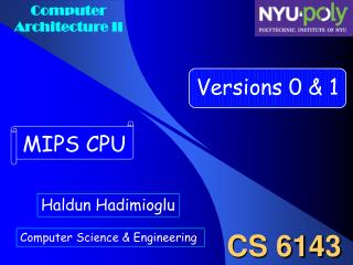Outline Introduction Version 0  MIPS CPU :  Unpipelined  MIPS CPU