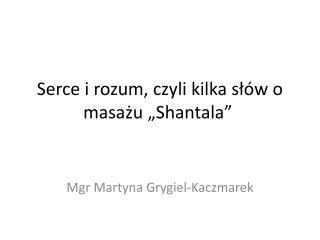 """Serce i rozum, czyli kilka słów o masażu """" Shantala """""""