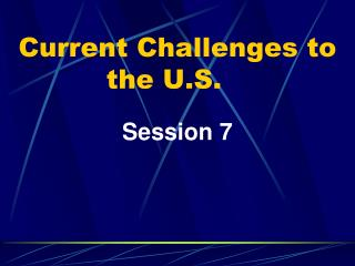 Current Challenges to  the U.S.