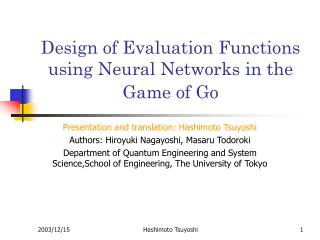 Design of Evaluation Functions using Neural Networks in the Game of Go