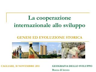 La cooperazione internazionale allo sviluppo GENESI ED EVOLUZIONE STORICA