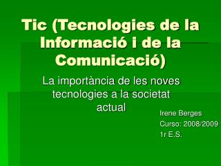 Tic  (Tecnologies de la Informació i de la Comunicació)