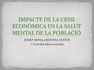 IMPACTE DE LA CRISI ECONÒMICA EN LA SALUT MENTAL DE LA POBLACIÓ