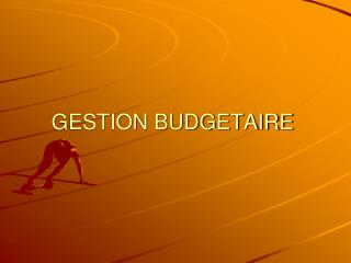GESTION BUDGETAIRE