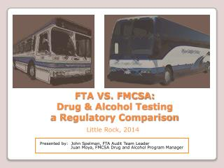 FTA VS. FMCSA:  Drug & Alcohol Testing a Regulatory Comparison