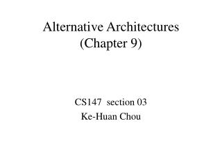 Alternative Architectures (Chapter 9)