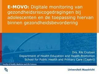 Drs. Rik Crutzen Department of Health Education and Health Promotion