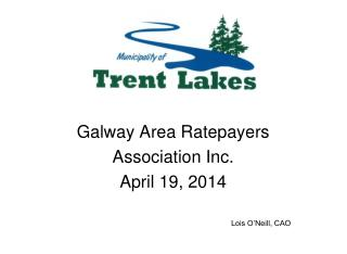 Galway Area Ratepayers  Association Inc. April 19, 2014 Lois O'Neill, CAO