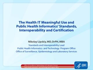 The Health IT Meaningful Use and                             Public Health Informatics  Standards,                  Inte