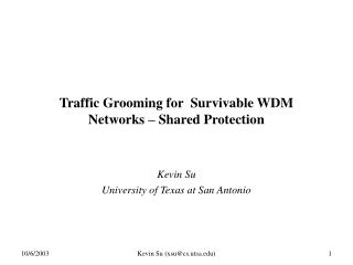 Traffic Grooming for  Survivable WDM Networks – Shared Protection