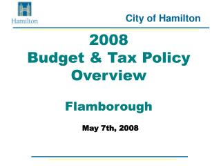 2008  Budget & Tax Policy Overview Flamborough