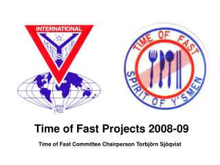 Time of Fast Projects 2008-09