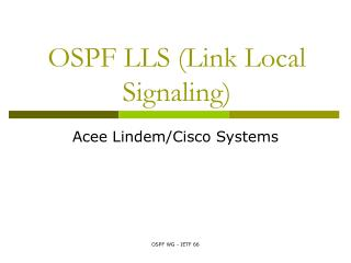 OSPF LLS (Link Local Signaling)