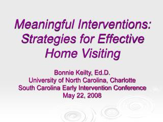 Meaningful Interventions:  Strategies for Effective Home Visiting