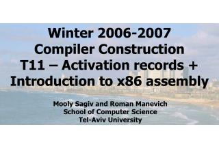 Winter 2006-2007 Compiler Construction T11 – Activation records + Introduction to x86 assembly