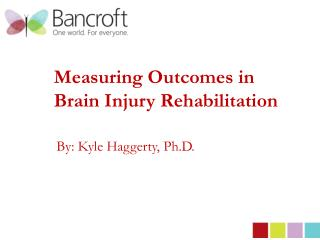 Measuring Outcomes in Brain Injury Rehabilitation