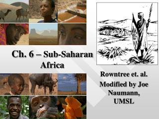 Ch. 6 –  Sub-Saharan Africa