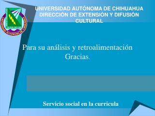 UNIVERSIDAD AUTÓNOMA DE CHIHUAHUA DIRECCIÓN DE EXTENSIÓN Y DIFUSIÓN  CULTURAL