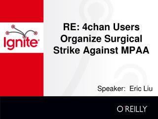 RE:  4chan Users Organize Surgical Strike Against MPAA
