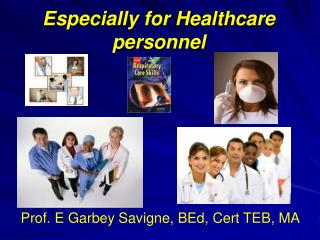 Especially for Healthcare personnel