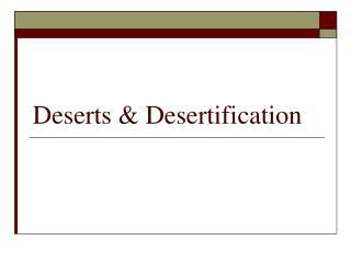 Deserts & Desertification