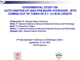 4 th  International Conference on Hydrogen Safety September 12-14, 2011 San Francisco