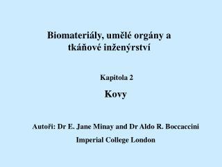 Biomateri ály ,  umělé orgány  a  tkáňové inženýrství