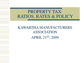 PROPERTY TAX  RATIOS, RATES & POLICY