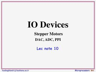 IO Devices  Stepper Motors DAC, ADC, PPI