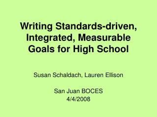 Writing Standards-driven, Integrated, Measurable Goals for High School