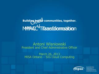 Antoni Wisniowski President and Chief Administrative Officer