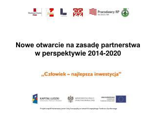 Nowe otwarcie na zasadę partnerstwa  w perspektywie  2014-2020