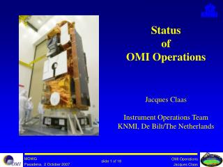 Status of  OMI Operations Jacques Claas Instrument Operations Team KNMI, De Bilt/The Netherlands