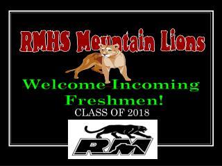 Welcome Incoming  Freshmen!