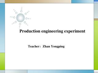 Production engineering experiment