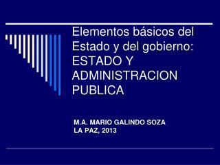 Elementos básicos del Estado y del gobierno: ESTADO Y ADMINISTRACION PUBLICA