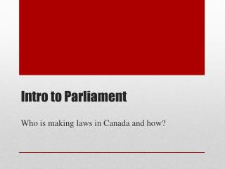 Intro to Parliament