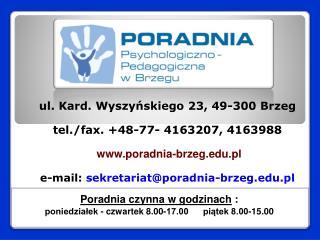 ul. Kard. Wyszyńskiego 23, 49-300 Brzeg tel./fax. +48-77- 4163207, 4163988