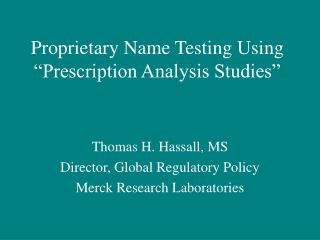 "Proprietary Name Testing Using ""Prescription Analysis Studies"""