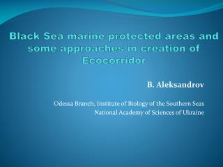 Black Sea marine protected areas and some approaches in creation of  Ecocorridor