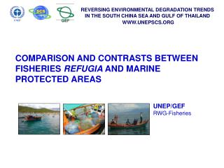 COMPARISON AND CONTRASTS BETWEEN FISHERIES  REFUGIA  AND MARINE PROTECTED AREAS