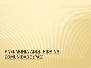 Pneumonia adquirida na comunidade (PAC)