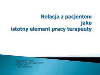 Relacja z pacjentem  jako  istotny element pracy  terapeuty