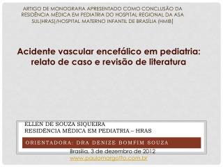 Ellen de Souza Siqueira Residência médica em Pediatria –  HRAS