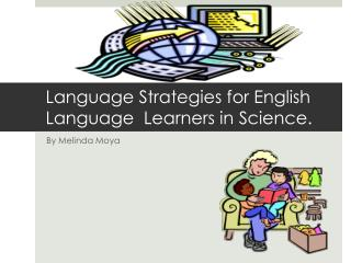 Language Strategies for English Language  Learners in Science.