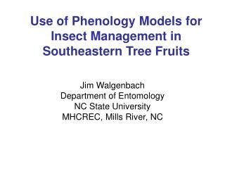 Use of Phenology Models for Insect Management in Southeastern Tree Fruits