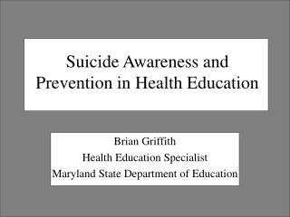 Suicide Awareness and  Prevention in Health Education