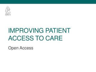 IMPROVING PATIENT ACCESS TO CARE