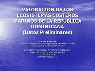 VALORACION DE LOS ECOSISTEMAS COSTEROS MARINOS DE LA REPUBLICA DOMINICANA (Datos Preliminares)