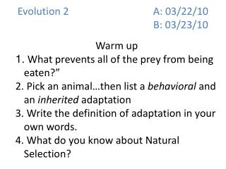 Evolution 2A: 03/22/10   B: 03/23/10
